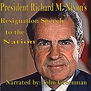 President Richard M. Nixon's Resignation Speech to the Nation Audiobook