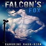 Falcon's Fox: The Rock Series, Book 4 | Sandrine Gasq-Dion