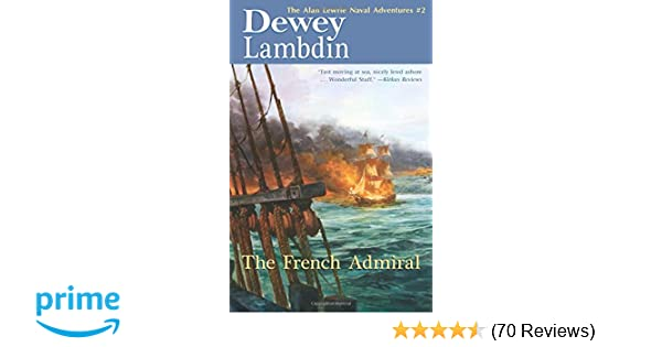 the french admiral alan lewrie naval adventures