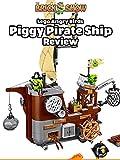Review: Lego Angry Birds Piggy Pirate Ship Review