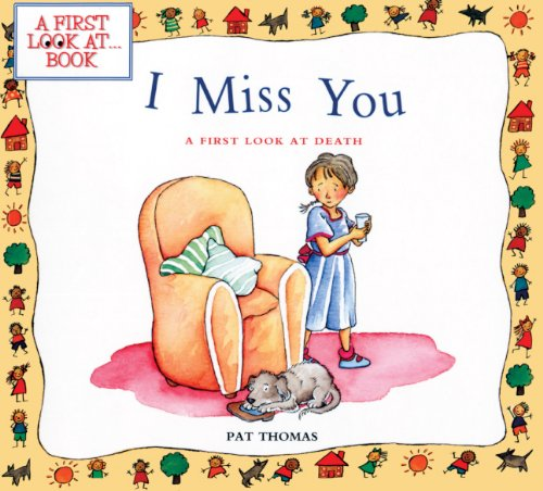 Read Online I Miss You : A First Look at Death (First Look At Books) PDF