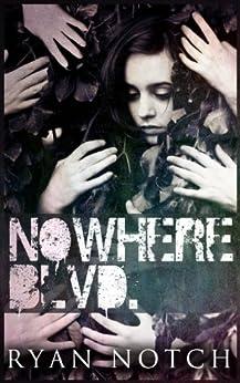 Nowhere Blvd: A Horror Novel by [Notch, Ryan]