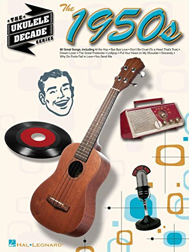 Hal Leonard The 1950s - The Ukulele Decade - 50s Day Decade