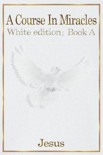 A COURSE IN MIRACLES: white edition book A