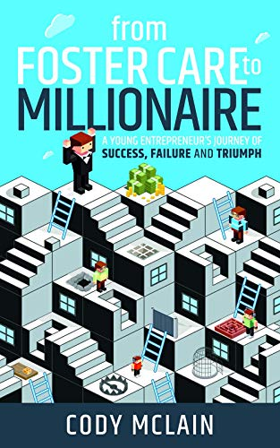 Young Care (From Foster Care to Millionaire: A Young Entrepreneur's Story of Tragedy and Triumph)