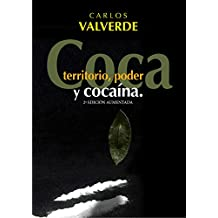 Coca Poder Territorio y Cocaina (Spanish Edition)