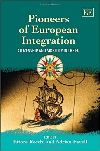 pioneers of european integration favell adrian recchi ettore