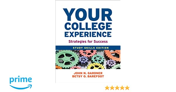 Amazon your college experience study skills edition amazon your college experience study skills edition strategies for success 9781457625749 john n gardner betsy o barefoot books fandeluxe Choice Image