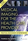 Medical Imaging for the Health Care Provider: Practical Radiograph Interpretation