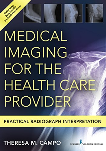 Medical Imaging For The Health Care Provider  Practical Radiograph Interpretation