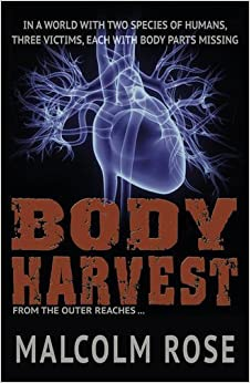 Book Body Harvest (The Outer Reaches) by Malcolm Rose (2014-11-27)