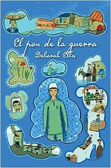 El Pan De La Guerra por Deborah Ellis epub