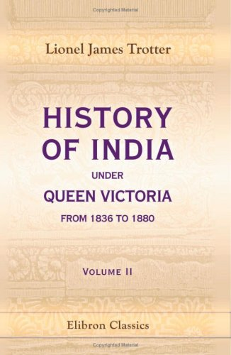 History of India under Queen Victoria from 1836 to 1880: Volume 2 PDF
