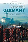 Discovering Germany, Maureen Mahan Copelof, 1469149982