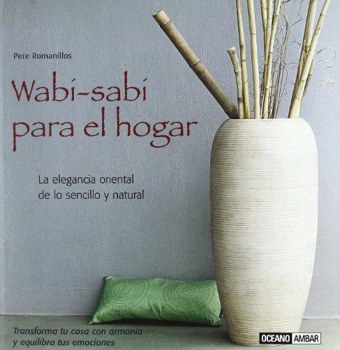 Descargar Libro Wabi-sabi Para El Hogar: Transforma Tu Casa Con Armonía Y Equilibra Tus Emociones Pere Romanillos