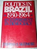 Politics in Brazil, 1930-1964 : An Experiment in Democracy, Skidmore, Thomas E., 0195007840