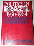 Politics in Brazil, 1930-1964 9780195007848