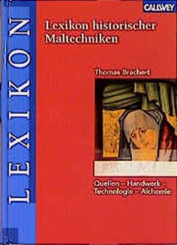 Lexikon historischer Maltechniken: Quellen - Handwerk - Technologie - Alchemie Gebundenes Buch – 27. Dezember 2000 Thomas Brachert Callwey 3766714317 Kunst allgemein