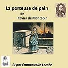 La porteuse de pain   Livre audio Auteur(s) : Xavier de Montépin Narrateur(s) : Emmanuelle Lemée