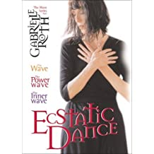 Ecstatic Dance: The Gabrielle Roth Collection