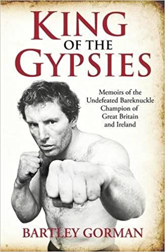 Amazon King Of The Gypsies Memoirs Undefeated Bareknuckle Champion Great Britain And Ireland 8601404558283 Bartley Gorman Books
