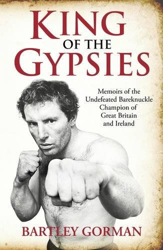King of the Gypsies: Memoirs of the Undefeated Bareknuckle Champion of Great Britain and Ireland