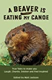 A Beaver Is Eating My Canoe, , 0973467169