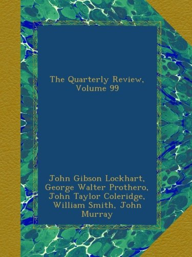 The Quarterly Review, Volume 99 pdf