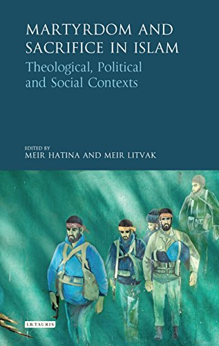 Martyrdom and Sacrifice in Islam: Theological, Political and Social Contexts (Library of Modern Religion)