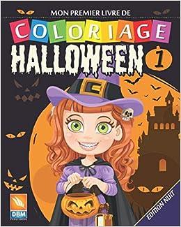 Mon Premier Livre De Coloriage Halloween 1 Edition Nuit