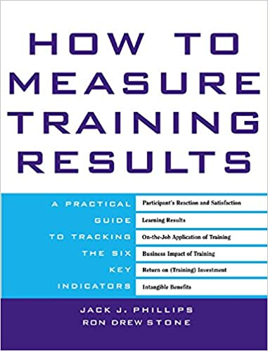 Amazon.com: How to Measure Training Results: A Practical Guide to ...