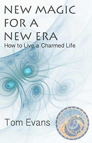 New Magic for a New Era: How to Live a Charmed Life