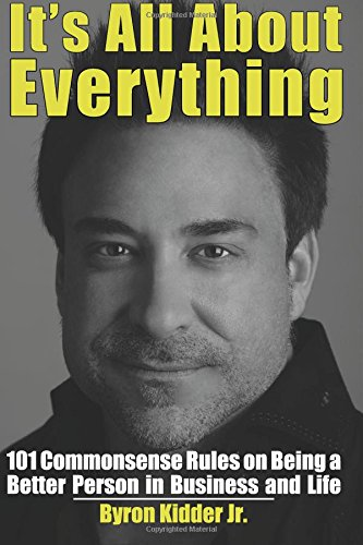 Read Online It's All About Everything: 101 Commonsense Rules On Being A Better Person In Business And Life PDF