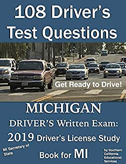 108 Driver's Test Questions for the Michigan Driver's Written Exam: Your  2019 MI Drivers Permit/License Study Book