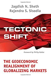 Tectonic Shift : The Geoeconomic Realignment of Globalizing Markets