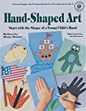 img - for Hand-Shaped Art: Start with the Shape of a Young Child's Hand by Diane Bonica (1989-05-03) book / textbook / text book