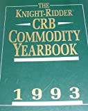 img - for The Knight-Ridder Crb Commodity Yearbook: 1993 book / textbook / text book