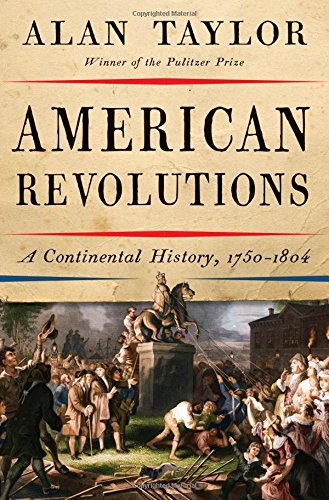 American Revolutions: A Continental History, 1750-1804 ()