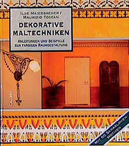 Callwey Creativ: Dekorative Maltechniken: Anleitungen und Beispiele zur farbigen Raumgestaltung