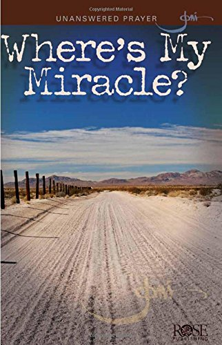 Download Unanswered Prayer: Where's My Miracle? pamphlet by Joni Eareckson Tada pdf