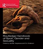 Routledge Handbook of Sport, Gender and Sexuality (Routledge International Handbooks)