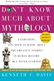 Don't Know Much About Mythology: Everything You Need to Know About the Greatest Stories in Human History but Never Learned (Don't Know Much About Series)