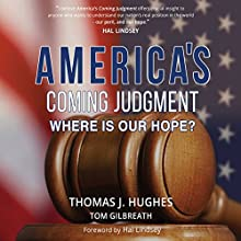 America's Coming Judgment: Where Is Our Hope? Audiobook by Tom Gilbreath, Thomas J Hughes Narrated by Noel Goetz