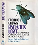Paradox Lost, and Twelve Other Great Science Fiction Stories, Fredric Brown, 0394484487