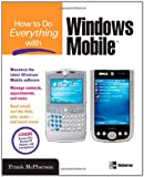 How to Do Everything with Windows Mobile, Frank McPherson, 0072262508