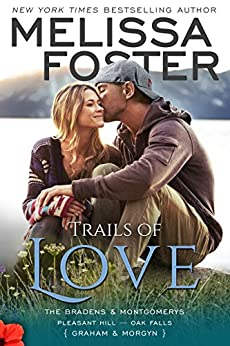 Trails of Love (The Bradens and Montgomerys: Pleasant Hill - Oak Falls Book 3) by [Foster, Melissa]