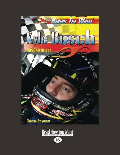 Kyle Busch Driver (Kyle Busch: Nascar Driver: Nascar Driver (Behind the Wheel))