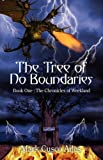 The Tree of No Boundaries, Mark Cusco Ailes, 0595635946