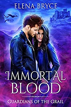 Immortal Blood (Guardians of the Grail Book 1) by [Bryce, Elena]