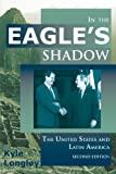 Book cover for In the Eagle's Shadow: The United States and Latin America